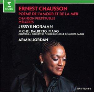 Ernest Chausson (1855-1899), Armin Jordan, Jessye Norman, Michel Dalberto & Orchestre Philharmonique De Monte-Carlo - Poeme De L'amour Et De La Mer, Chanson Perpetuelle, Melodies