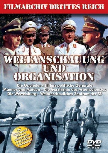 Weltanschauung und Organisation - Filmarchiv Drittes Reich