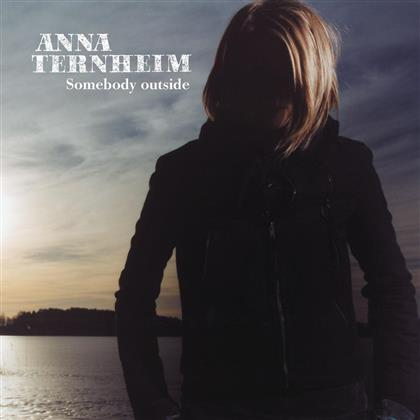 Anna Ternheim - Somebody Outside