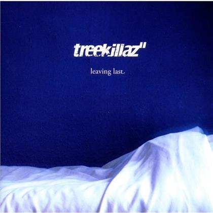 Treekillaz - Leaving Last