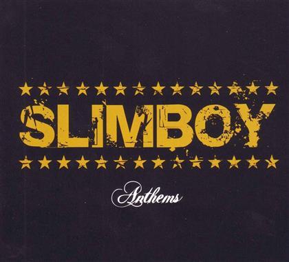 Slimboy - Anthems