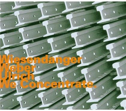 Chris Wiesendanger - We Concentrate