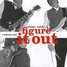 7 Dollar Taxi - Come And Figure Out