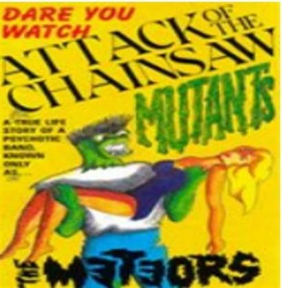 Meteors - Attack of the chainsaw Mutants / Hell in Pacific