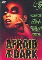 Afraid of the dark (4 DVDs)