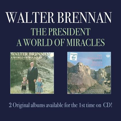 Walter Brennan - President/A World Of Miracle