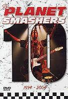 Planet Smashers - Ten 1994-2004
