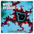 Welle Erdball - Chaos Total