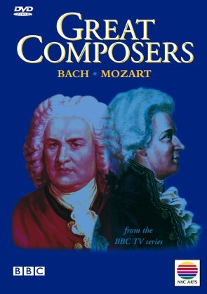 Great Composers - Bach & Mozart (BBC)