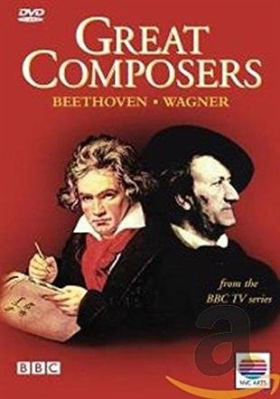 Great Composers - Beethoven & Wagner (BBC)
