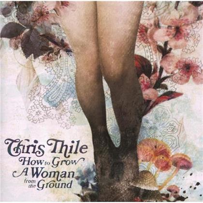 Chris Thile - How To Grow A Woman From