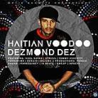 Dez Dezmond - Haitian Voodoo