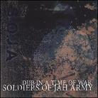 Soja (Soldiers Of Jah Army) - Dub In A Time Of War