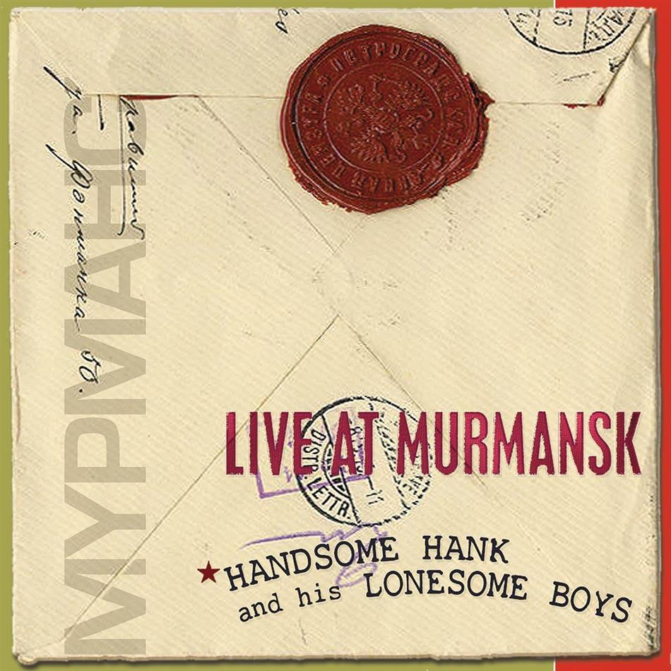 Handsome Hank - Live At Murmansk