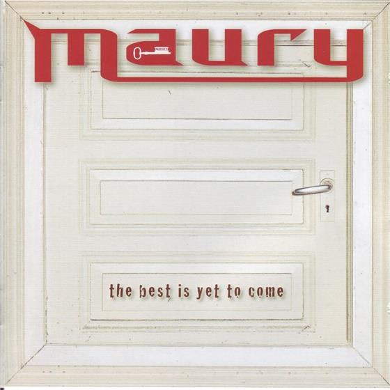 Maury - Best Is Yet To Come