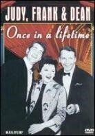 Frank Sinatra, Judy Garland & Dean Martin - Judy, Frank & Dean: Once in a Lifetime