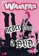 Wampas - Never trust a DVD