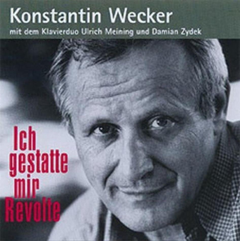 Konstantin Wecker - Ich Gestatte Mir Revolte