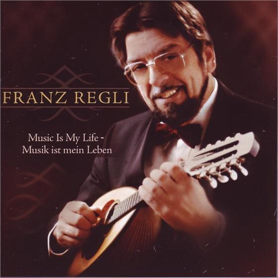 Franz Regli - Music Is My Life - Musik Ist Mein Leben
