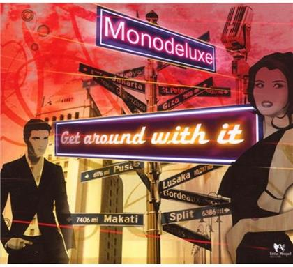 Mono Deluxe - Get Around With It