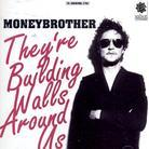 Moneybrother - They're Building Walls Around Us