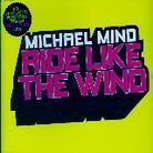 Michael Mind - Ride Like Wind