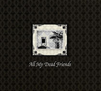 All My Dead Friends