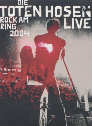 Die Toten Hosen - Rock am Ring 2004 - Live