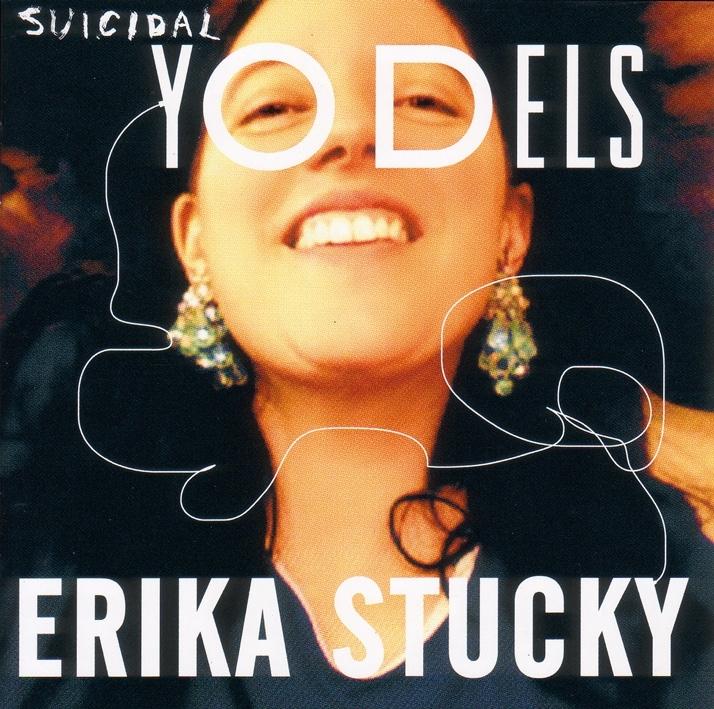 Erika Stucky - Suicidal Yodels