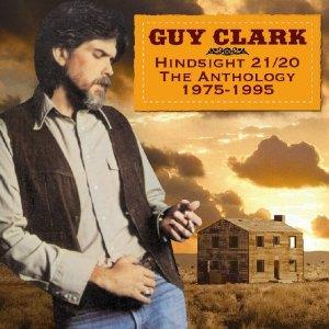 Guy Clark - Hindsight 20/20 Anthology 1975-95