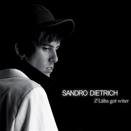 Sandro Dietrich - Z'läba Got Witer