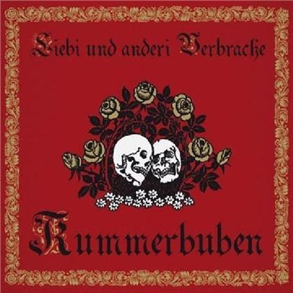 Kummerbuben - Liebi Und Anderi Verbräche