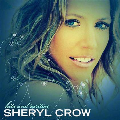 Sheryl Crow - Hits & Rarities