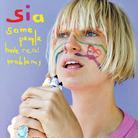 Sia - Some People Have Real Problems - Us Ed.