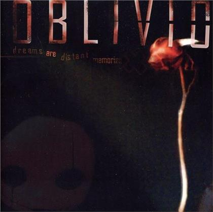 Oblivion - Dreams Are Distant Memorie