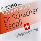 Il Senso Feat. Ruedi Rymann - Dr Schacher Seppli