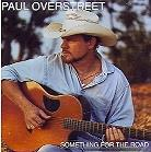 Paul Overstreet - Something For The Road