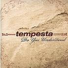 Tempesta - Do You Understand