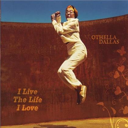 Othella Dallas - I Live The Life I Love