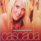 Cascada - What Do You Want From Me - Uk-Edition