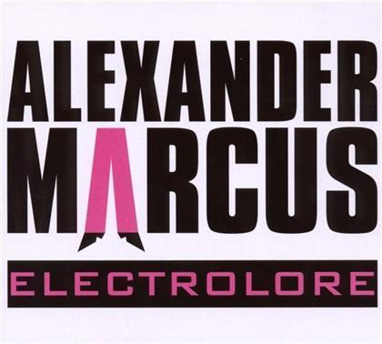 Alexander Marcus - Elektrolore (CD + DVD)