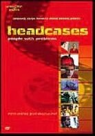 Headcases - People with problems