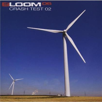 Bloom 06 - Crash Test 02