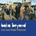 Baka Beyond - Live & Pedal Powered