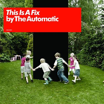 The Automatic - This Is A Fix