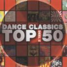 Dance Classics Top 50 - Various (3 CDs)