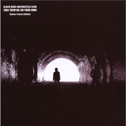 Black Rebel Motorcycle Club - Take Them On, On Your Own - Bonus Tracks