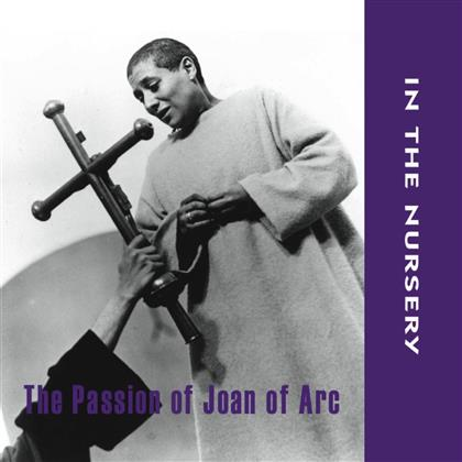 In The Nursery - Passion Of Joan Of Arc