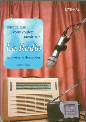 La Radio - Tout ce que vous voulez savoir sur la radio