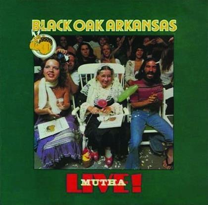 Black Oak Arkansas - Live! Mutha